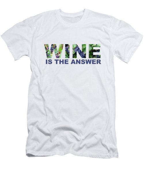 Wine Is The Answer Men's T-Shirt (Slim Fit) by Laura Kinker
