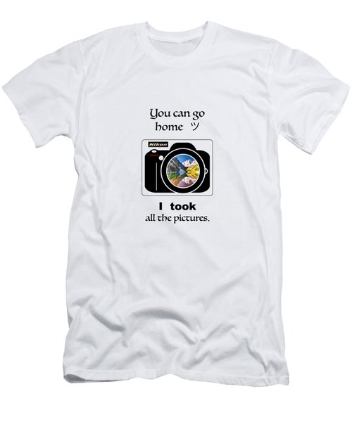 You Can Go Home I Took All The Pictures Men's T-Shirt (Athletic Fit)