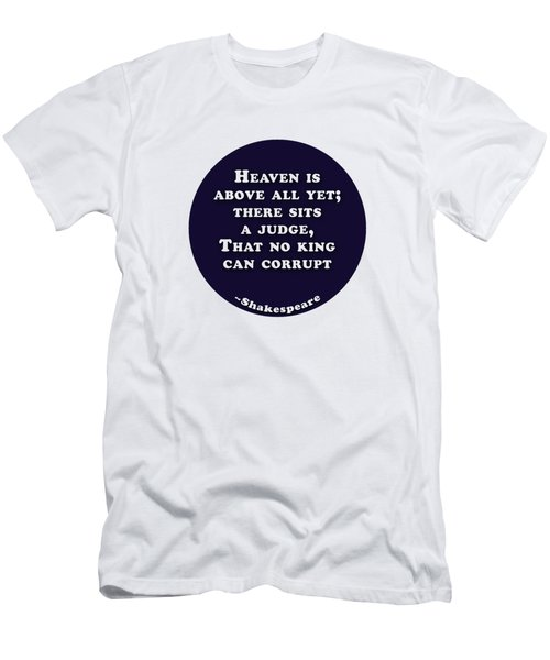 Heaven Is Above All #shakespeare #shakespearequote Men's T-Shirt (Athletic Fit)