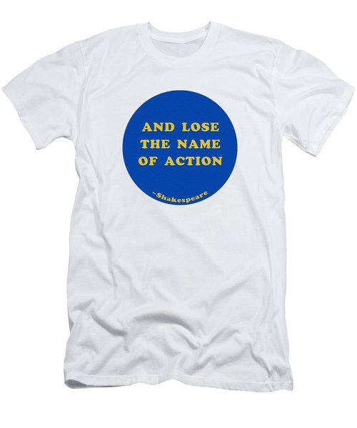 And Lose The Name Of Action #shakespeare #shakespearequote Men's T-Shirt (Athletic Fit)