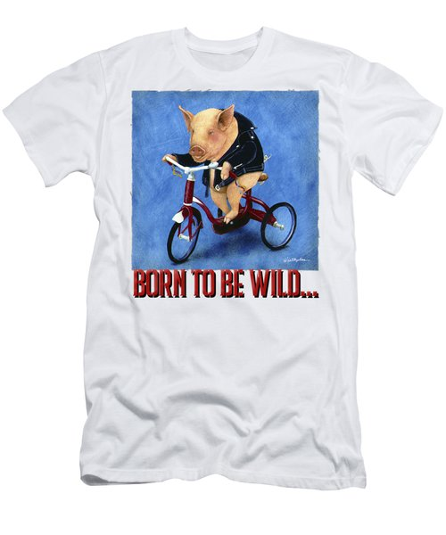 Born To Be Wild... Men's T-Shirt (Athletic Fit)