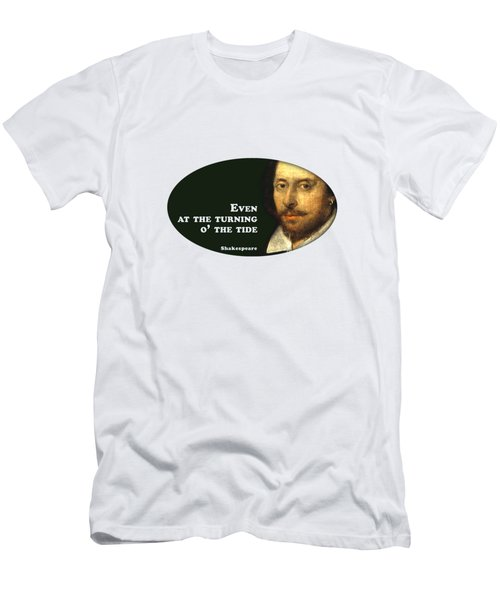 Even At The Turning O' The Tide #shakespeare #shakespearequote Men's T-Shirt (Athletic Fit)