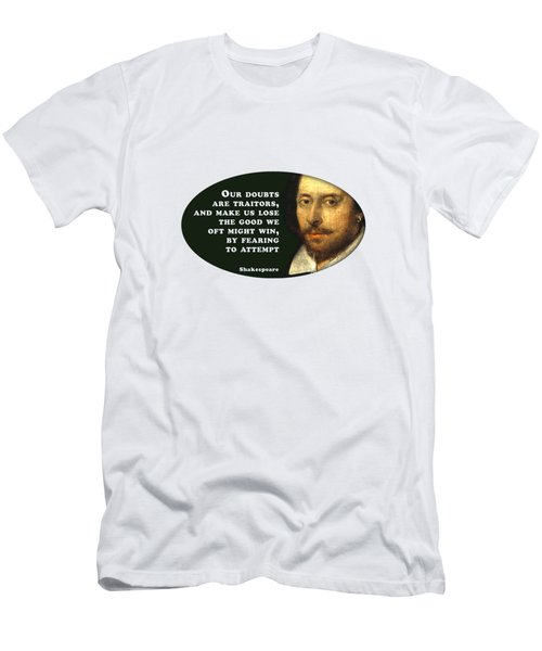 Our Doubts Are Traitors #shakespeare #shakespearequote Men's T-Shirt (Athletic Fit)