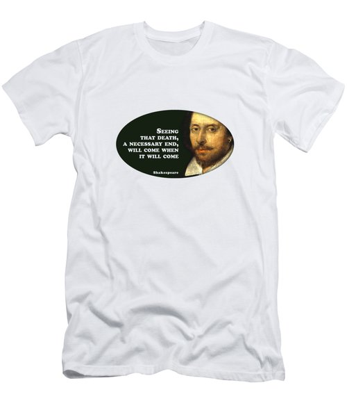 Seeing That Death #shakespeare #shakespearequote Men's T-Shirt (Athletic Fit)