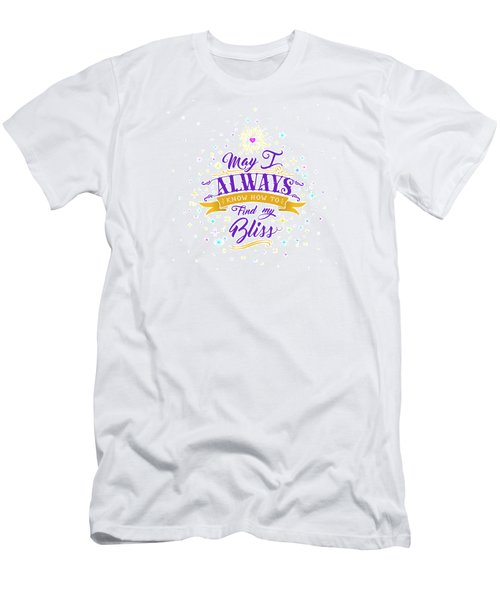 Always Find My Bliss Men's T-Shirt (Athletic Fit)