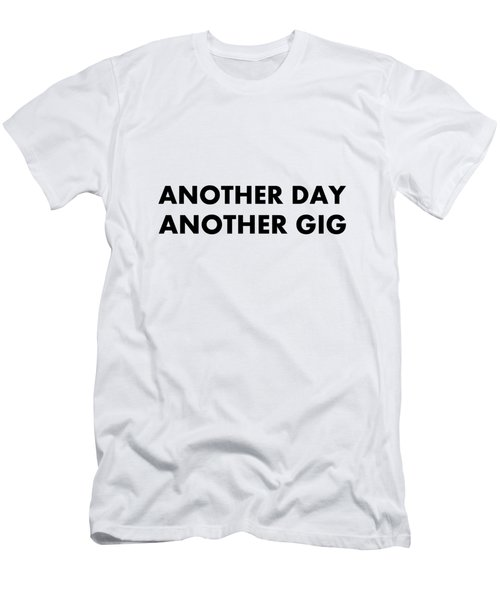 Another Day Another Gig Bk Men's T-Shirt (Athletic Fit)