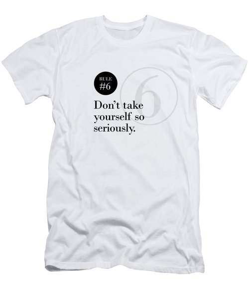 Rule #6 - Don't Take Yourself So Seriously - Black On White Men's T-Shirt (Athletic Fit)