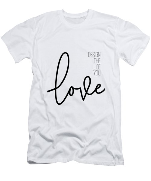 Design The Life You Love Men's T-Shirt (Athletic Fit)
