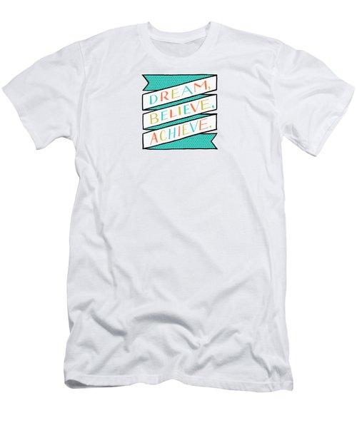 Dream Believe Achieve Men's T-Shirt (Athletic Fit)