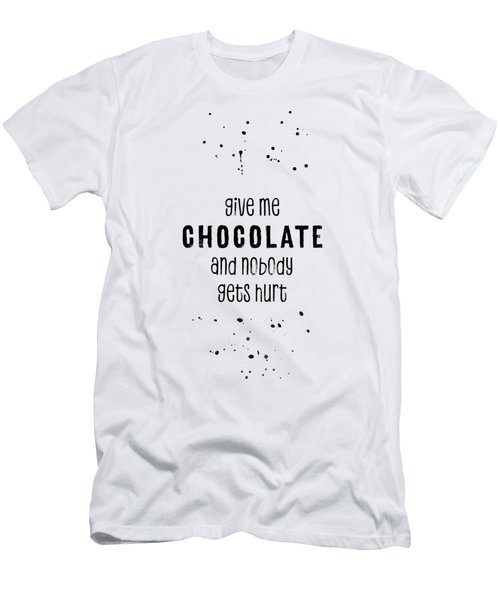 Give Me Chocolate And Nobody Gets Hurt Men's T-Shirt (Athletic Fit)