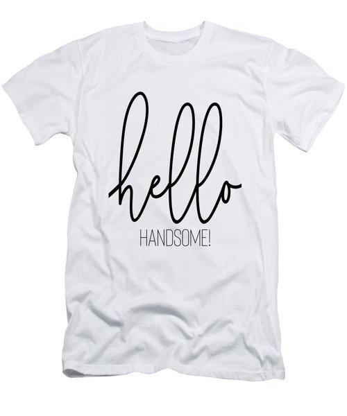 Hello Handsome Men's T-Shirt (Athletic Fit)
