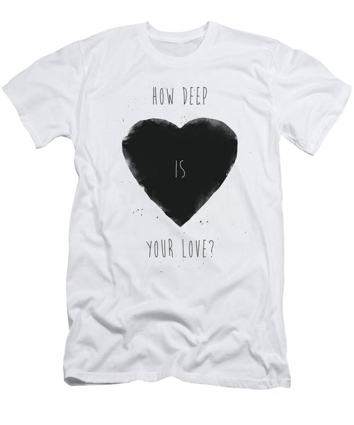 How Deep Is Your Love? Men's T-Shirt (Athletic Fit)