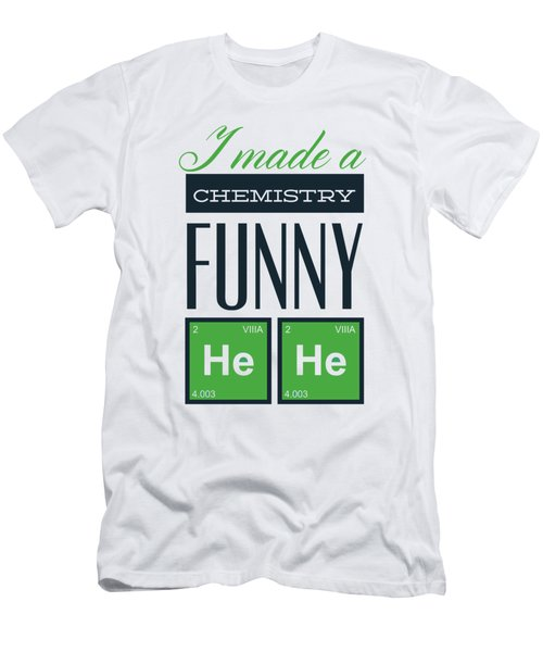 I Made A Chemistry Funny He He Men's T-Shirt (Athletic Fit)