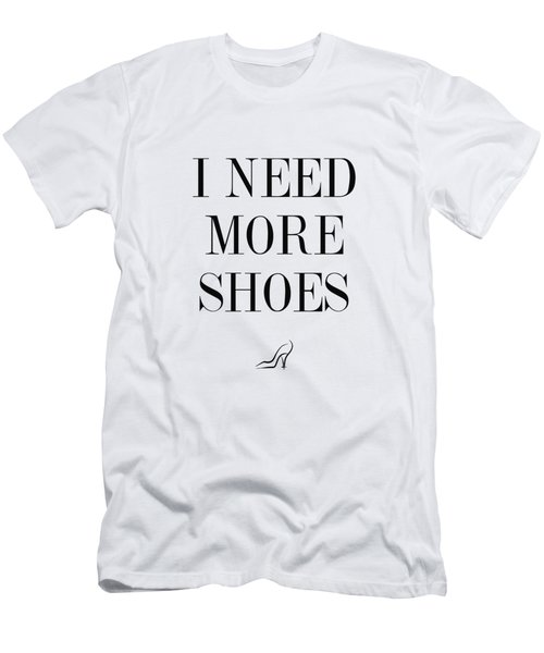 I Need More Shoes Men's T-Shirt (Athletic Fit)