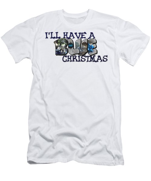 I'll Have A Blue Christmas Big Letter Men's T-Shirt (Athletic Fit)