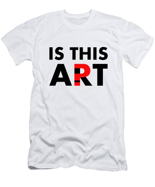 Is This Art Men's T-Shirt (Athletic Fit)