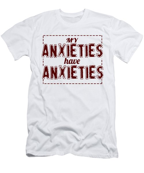 My Anxieties Men's T-Shirt (Athletic Fit)