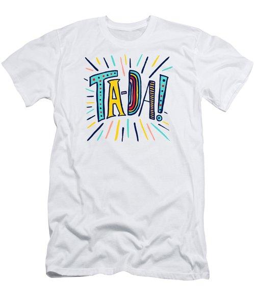 Ta Da Men's T-Shirt (Athletic Fit)