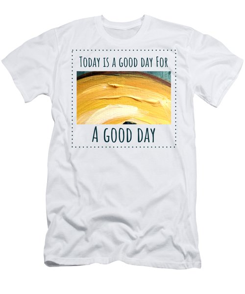 Men's T-Shirt (Athletic Fit) featuring the painting Today Is A Good Day by Maria Langgle