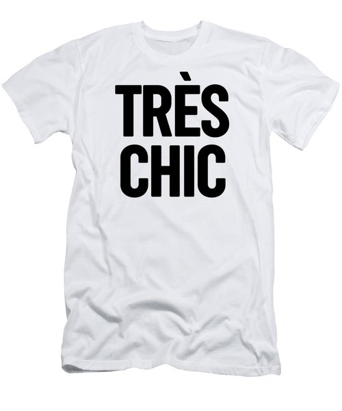 Tres Chic - Fashion - Classy, Bold, Minimal Black And White Typography Print - 1 Men's T-Shirt (Athletic Fit)