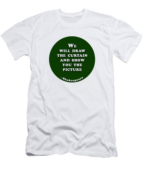 We Will Draw The Curtain #shakespeare #shakespearequote Men's T-Shirt (Athletic Fit)
