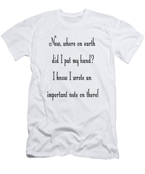 Where On Earth Did I Put My Hand Men's T-Shirt (Athletic Fit)
