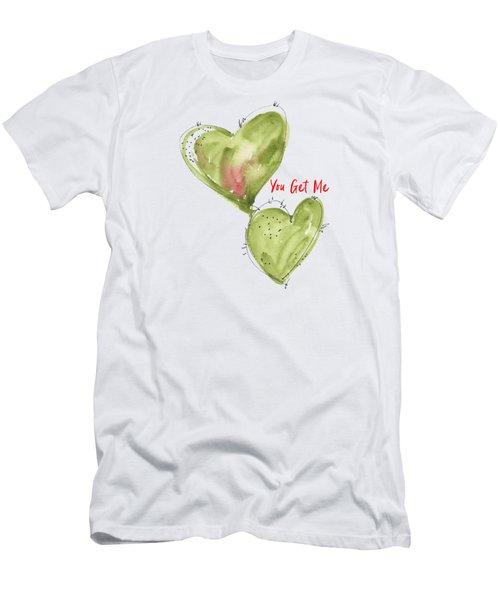 You Get Me Men's T-Shirt (Athletic Fit)