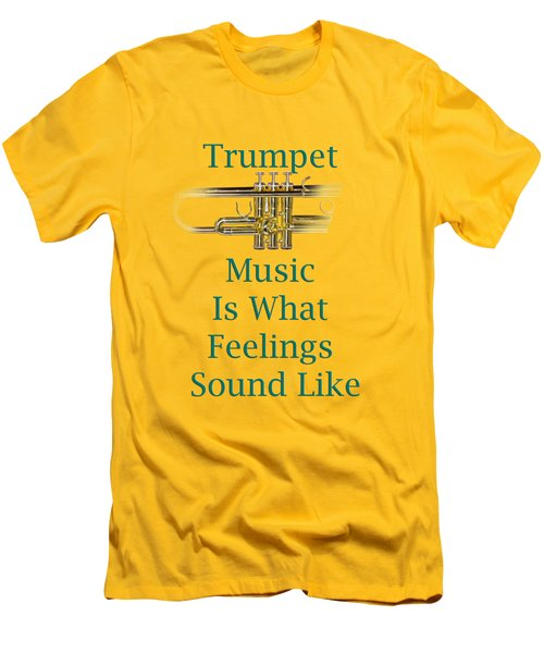 Trumpet Is What Feelings Sound Like 5582.02 Men's T-Shirt (Slim Fit) by M K  Miller