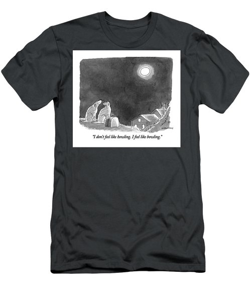 I Don't Feel Like Howling.  I Feel Like Bowling Men's T-Shirt (Athletic Fit)