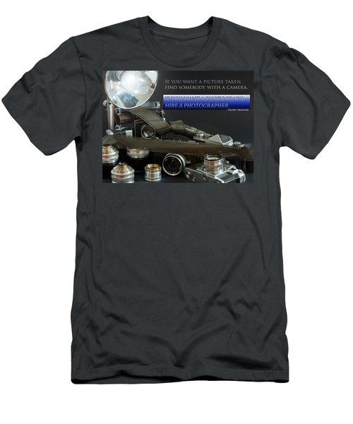 Men's T-Shirt (Athletic Fit) featuring the photograph Photographer Quote by Gunter Nezhoda