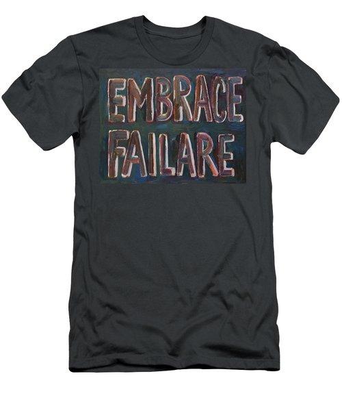Embrace Failare Men's T-Shirt (Athletic Fit)