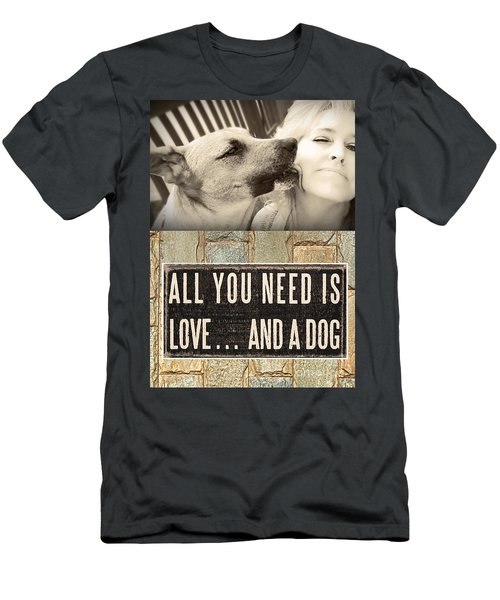 All You Need Is A Dog Men's T-Shirt (Athletic Fit)