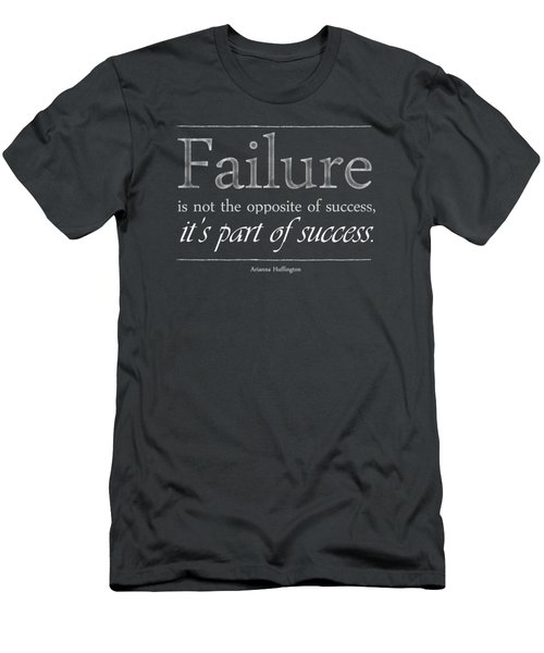 Failure Is Not The Opposite Of Success. Men's T-Shirt (Athletic Fit)