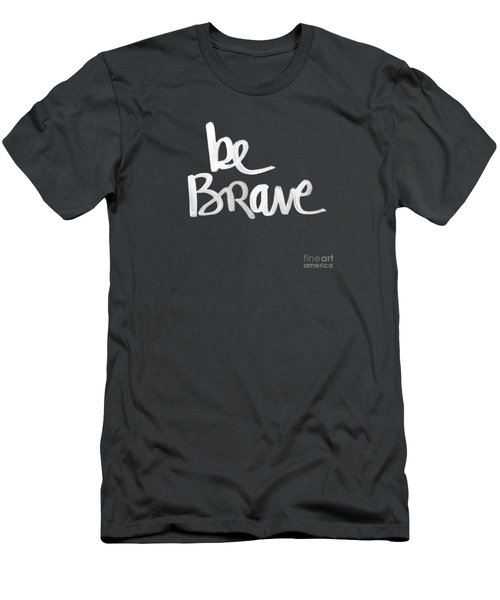 Be Brave Men's T-Shirt (Athletic Fit)