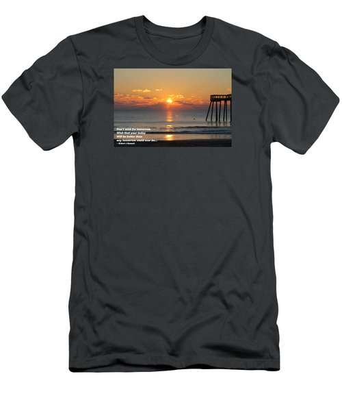 Don't Wish For Tomorrow... Men's T-Shirt (Slim Fit) by Robert Banach