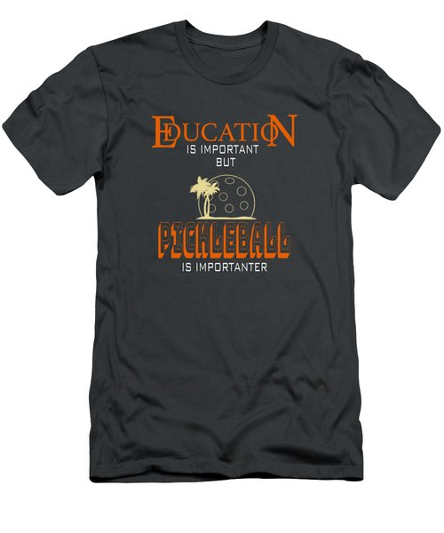 Education Is Important But Pickleball Is Importanter Men's T-Shirt (Athletic Fit)