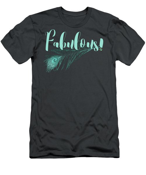 Fabulous, Teal And Aqua Peacock Feather And Text Men's T-Shirt (Athletic Fit)