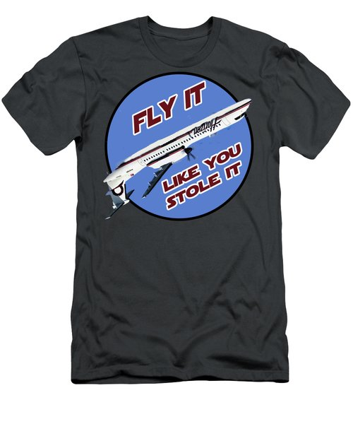 Fly It Like You Stole It Men's T-Shirt (Athletic Fit)