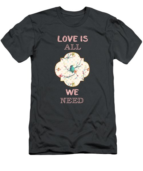 Love Is All We Need Typography Hummingbird And Butterflies Men's T-Shirt (Athletic Fit)