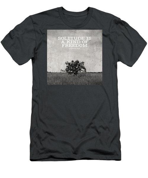 Solitude Is Freedom Men's T-Shirt (Slim Fit) by Inspired Arts
