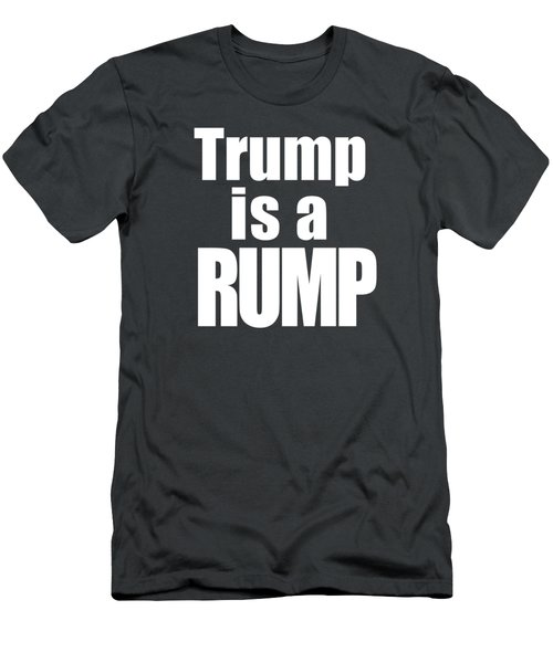 Trump Is A Rump Tee Men's T-Shirt (Athletic Fit)