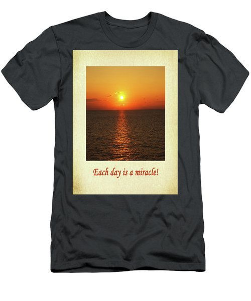 Each Day Is A Miracle Men's T-Shirt (Athletic Fit)