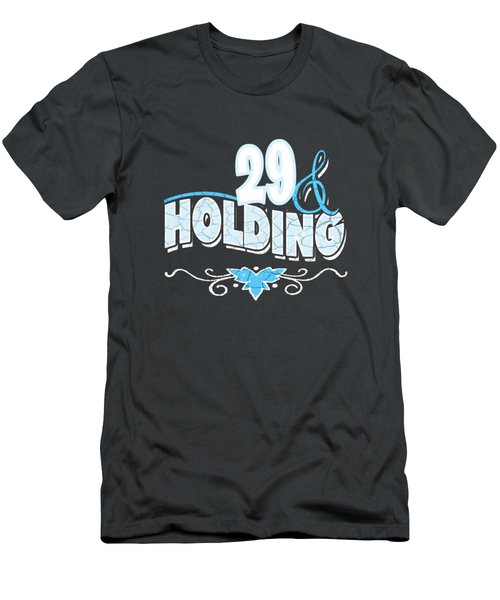 29 And Holding Men's T-Shirt (Athletic Fit)