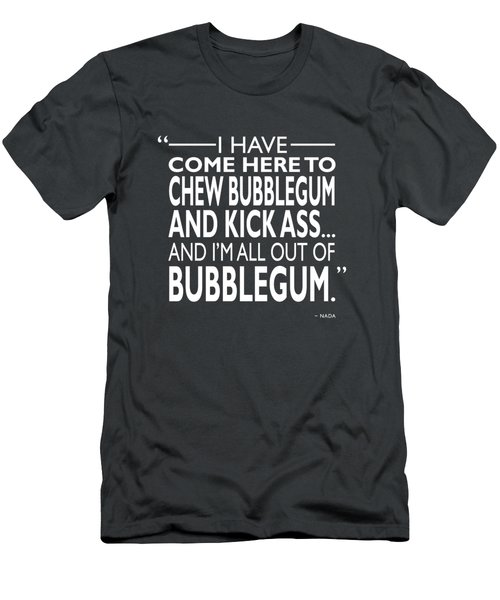 Chew Bubblegum And Kick Ass Men's T-Shirt (Athletic Fit)