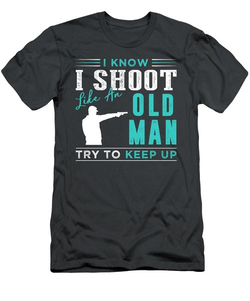 I Know I Gun New Like An Old Man Try To Keep Up Men's T-Shirt (Athletic Fit)