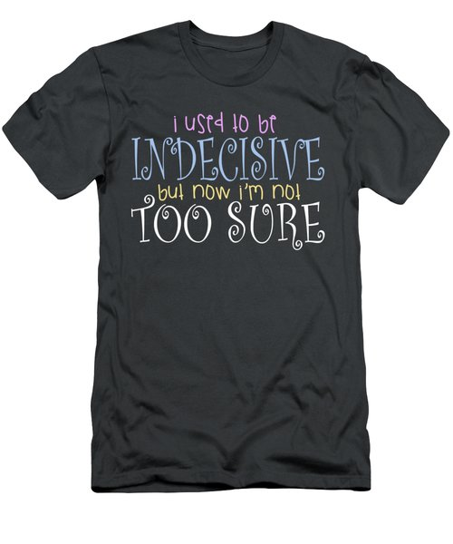 Indecisive Men's T-Shirt (Athletic Fit)
