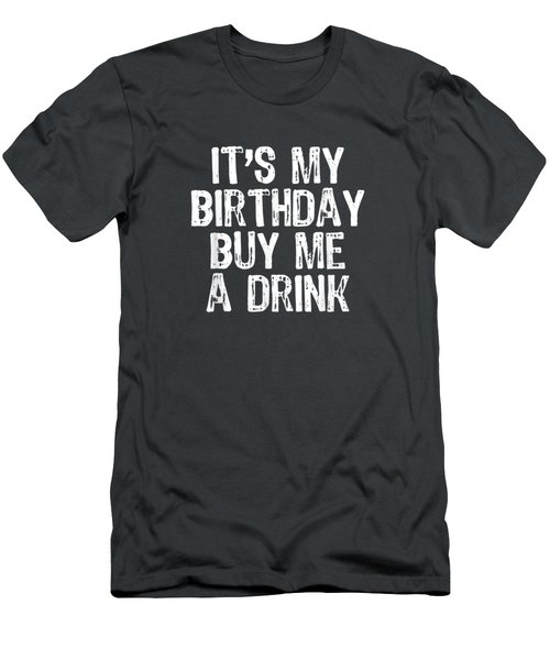 It's My Birthday Buy Me A Drink T-shirt Men's T-Shirt (Athletic Fit)