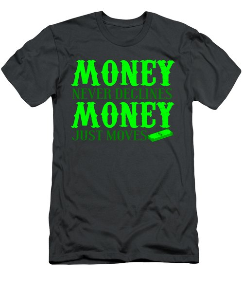 Money Just Moves Men's T-Shirt (Athletic Fit)