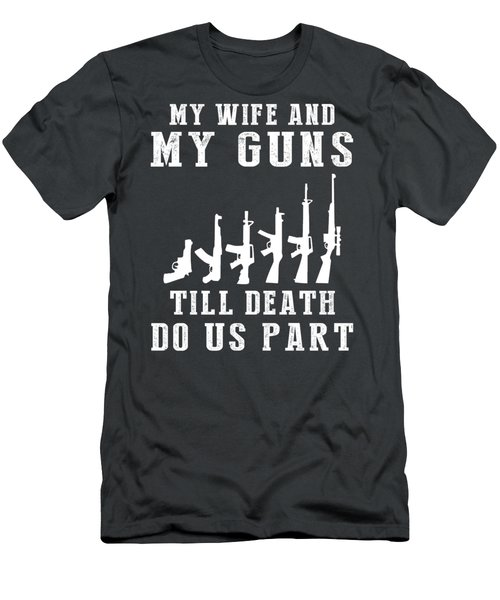 My Wife And My Guns Till Death Do Us Part Tee Men's T-Shirt (Athletic Fit)
