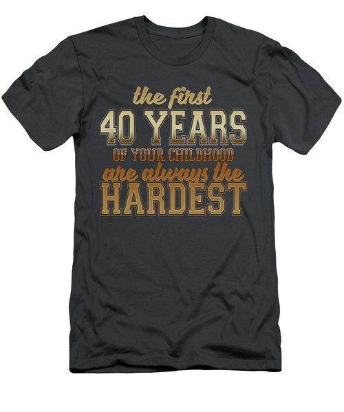 The First 40 Years Men's T-Shirt (Athletic Fit)
